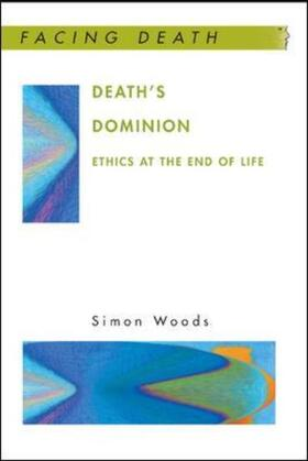 Woods | Death's Dominion: Ethics at the End of Life | Buch | sack.de