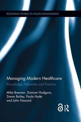 Bresnen / Hodgson / Bailey | Managing Modern Healthcare | Buch | sack.de