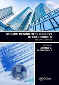 Elghazouli |  Seismic Design of Buildings to Eurocode 8 | Buch |  Sack Fachmedien