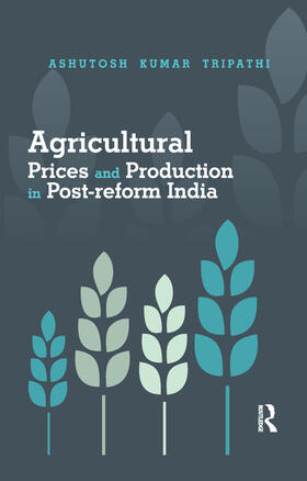 Tripathi | Agricultural Prices and Production in Post-reform India | Buch | sack.de