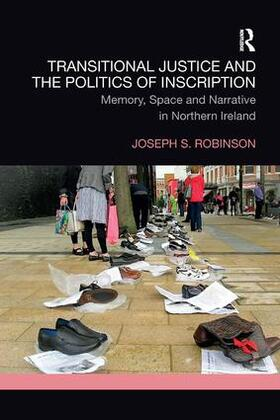 Robinson | Transitional Justice and the Politics of Inscription | Buch | sack.de