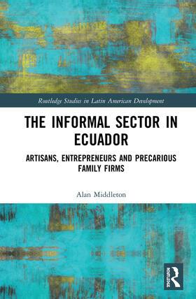 Middleton | The Informal Sector in Ecuador | Buch | sack.de