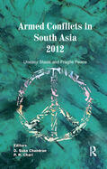 Chandran / Chari |  Armed Conflicts in South Asia 2012 | Buch |  Sack Fachmedien
