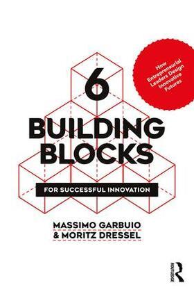Garbuio / Dressel | 6 Building Blocks for Successful Innovation | Buch | sack.de