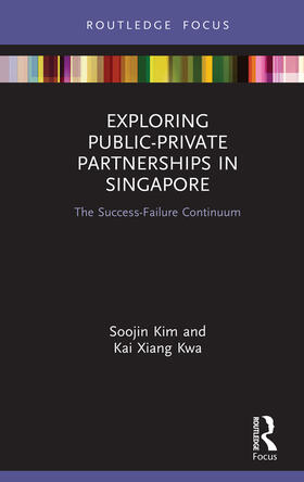 Kim / Kwa   Exploring Public-Private Partnerships in Singapore   Buch   sack.de