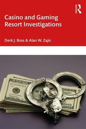 Boss / Zajic | Casino and Gaming Resort Investigations | Buch | sack.de