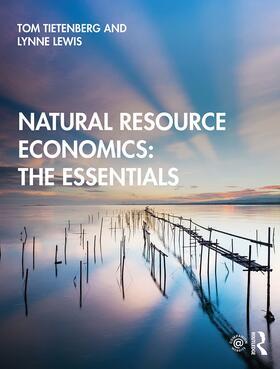 Tietenberg / Lewis | Natural Resource Economics: The Essentials | Buch | sack.de