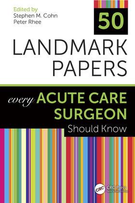 Cohn / Rhee | 50 Landmark Papers Every Acute Care Surgeon Should Know | Buch | sack.de