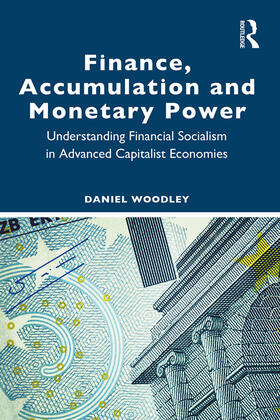 Woodley | Finance, Accumulation and Monetary Power | Buch | sack.de