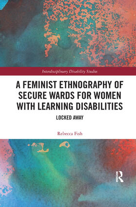 Fish | A Feminist Ethnography of Secure Wards for Women with Learning Disabilities | Buch | sack.de