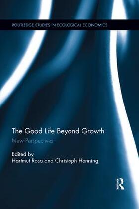Rosa / Henning | The Good Life Beyond Growth | Buch | sack.de