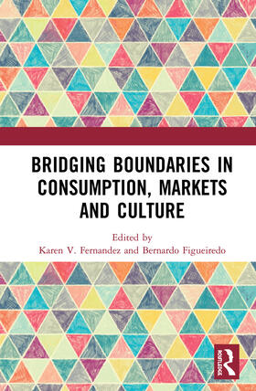 Fernandez / Figueiredo | Bridging Boundaries in Consumption, Markets and Culture | Buch | sack.de