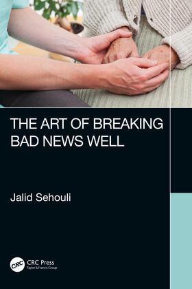 Sehouli | The Art of Breaking Bad News Well | Buch | sack.de
