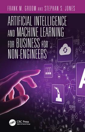 Jones / Groom   Artificial Intelligence and Machine Learning for Business for Non-Engineers   Buch   sack.de