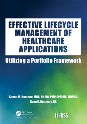 Houston / Kennedy   Effective Lifecycle Management of Healthcare Applications   Buch   sack.de
