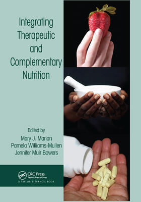Marian / Williams-Mullen / Bowers | Integrating Therapeutic and Complementary Nutrition | Buch | sack.de