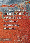 Hihara / Adler / Latanision |  Environmental Degradation of Advanced and Traditional Engineering Materials | Buch |  Sack Fachmedien