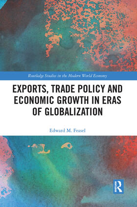 Feasel | Exports, Trade Policy and Economic Growth in Eras of Globalization | Buch | sack.de