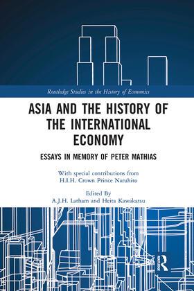 Latham / Kawakatsu | Asia and the History of the International Economy | Buch | sack.de