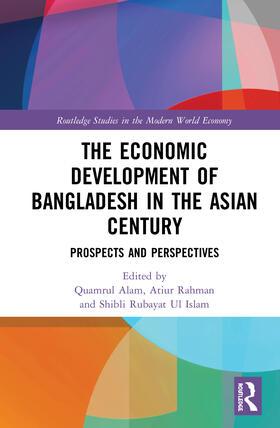 Alam / Rahman / Rubayat Ul Islam | The Economic Development of Bangladesh in the Asian Century | Buch | sack.de