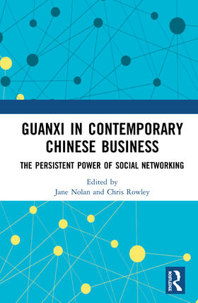 Nolan / Rowley | Guanxi in Contemporary Chinese Business | Buch | sack.de
