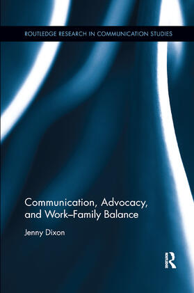 Dixon   Communication, Advocacy, and Work/Family Balance   Buch   sack.de