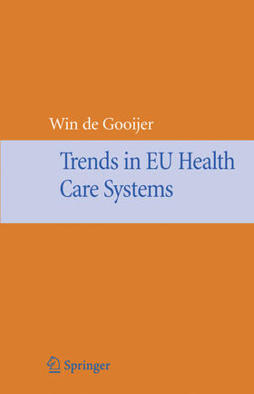 de Gooijer   Trends in EU Health Care Systems   Buch   sack.de
