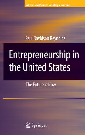 Reynolds   Entrepreneurship in the United States: The Future Is Now   Buch   sack.de