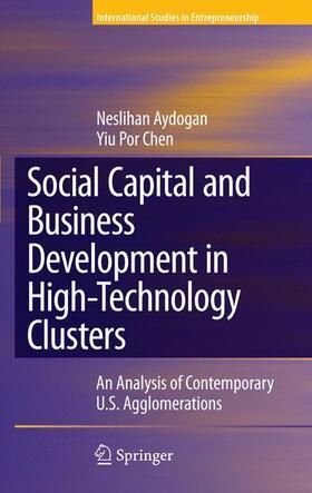 Aydogan / Chen | Social Capital and Business Development in High-Technology Clusters | Buch | sack.de