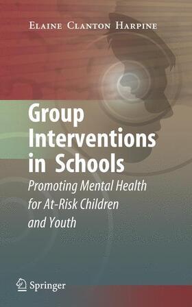 Clanton Harpine   Group Interventions in Schools   Buch   sack.de