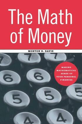 Davis | The Math of Money: Making Mathematical Sense of Your Personal Finances | Buch | sack.de