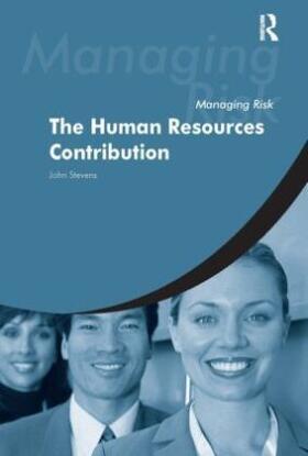 Stevens / Jeynes / Cotena | Managing Risk: The Human Resources Contribution | Buch | sack.de