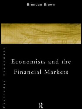 Brown | Economists and the Financial Markets | Buch | sack.de