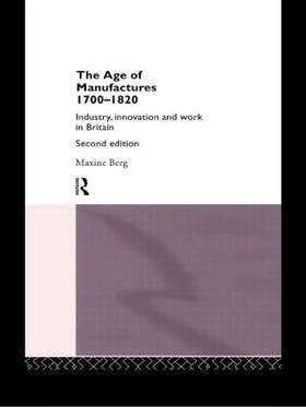 Berg / Berg | The Age of Manufactures, 1700-1820 | Buch | sack.de