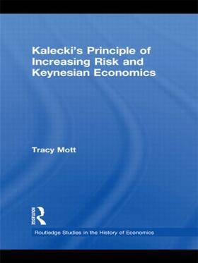 Mott | Kalecki's Principle of Increasing Risk and Keynesian Economics | Buch | sack.de