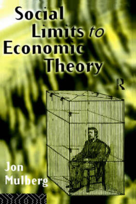 Mulberg | Social Limits to Economic Theory | Buch | sack.de