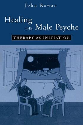 Rowan   Healing the Male Psyche   Buch   sack.de