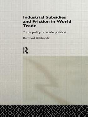 Behboodi | Industrial Subsidies and Friction in World Trade | Buch | sack.de