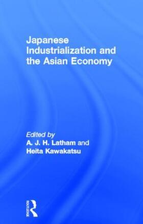 Kawakatsu / Latham | Japanese Industrialization and the Asian Economy | Buch | sack.de