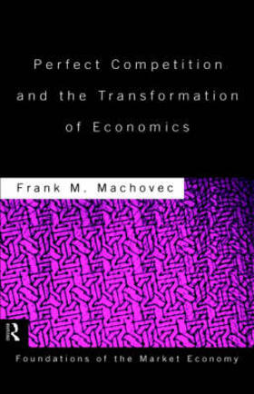 Machovec | Perfect Competition and the Transformation of Economics | Buch | sack.de