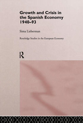 Lieberman | Growth and Crisis in the Spanish Economy: 1940-1993 | Buch | sack.de