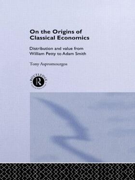 Aspromourgos | On the Origins of Classical Economics | Buch | sack.de