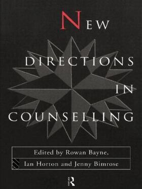 Bayne / Bimrose / Horton | New Directions in Counselling | Buch | sack.de