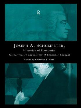 Moss | Joseph A. Schumpeter: Historian of Economics | Buch | sack.de