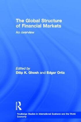 Ghosh / Ghosh*Cnp* / Ortiz | The Global Structure of Financial Markets | Buch | sack.de