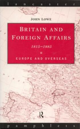 Lowe | Britain and Foreign Affairs 1815-1885 | Buch | sack.de