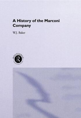 Baker | A History of the Marconi Company 1874-1965 | Buch | sack.de