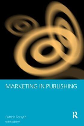 Birn / Forsyth | Marketing in Publishing | Buch | sack.de