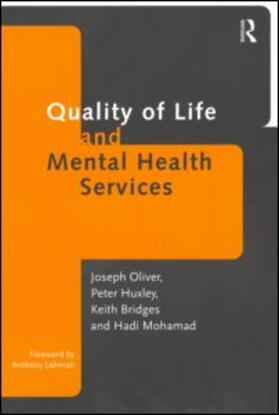 Bridges / Huxley / Huxley   Quality of Life and Mental Health Services   Buch   sack.de