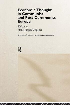 Wagener | Economic Thought in Communist and Post-Communist Europe | Buch | sack.de